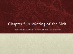 Chapter 5: Anointing of the Sick PowerPoint PPT Presentation
