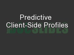 Predictive Client-Side Profiles