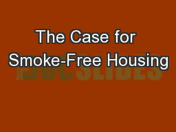 The Case for Smoke-Free Housing
