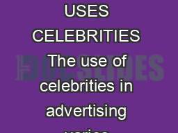 KNOWLEDGE POINT WHO USES CELEBRITIES The use of celebrities in advertising varies enormously around the world