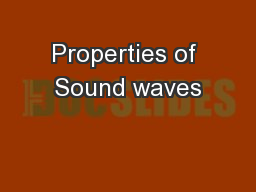 Properties of Sound waves PowerPoint PPT Presentation
