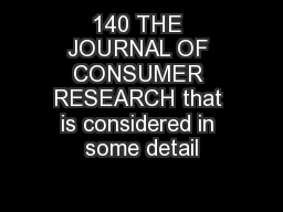 140 THE JOURNAL OF CONSUMER RESEARCH that is considered in some detail