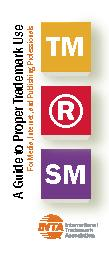 A Guide To Proper Trademark Use  For Media, Internet and Publishing Pr