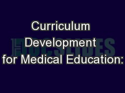 Curriculum Development for Medical Education: