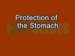 Protection of the Stomach PowerPoint PPT Presentation