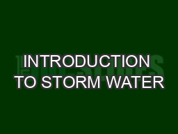 INTRODUCTION TO STORM WATER