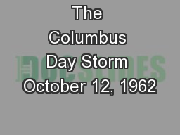 The Columbus Day Storm October 12, 1962 PowerPoint PPT Presentation
