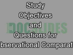 Study Objectives and Questions for Observational Comparativ