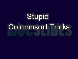 Stupid Columnsort Tricks