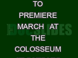 CELINE DION RETURNS TO CAESARS PALACE FOR THREE YEAR LAS VEGAS RESIDENCY NEW SHOW TO PREMIERE MARCH   AT THE COLOSSEUM AT CAESARS PALACE Tickets for first  performances go onsale Friday February   Fe
