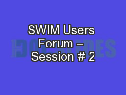 SWIM Users Forum – Session # 2 PowerPoint PPT Presentation