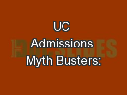 UC Admissions Myth Busters: