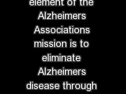 Research Using Human Stem Cells A core element of the Alzheimers Associations mission is to eliminate Alzheimers disease through the advancement of research