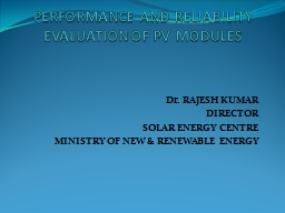 PERFORMANCE AND RELIABILITY EVALUATION OF PV MODULES