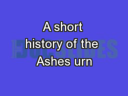 A short history of the Ashes urn