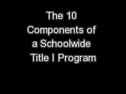 The 10 Components of a Schoolwide Title I Program