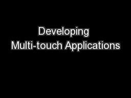 Developing Multi-touch Applications