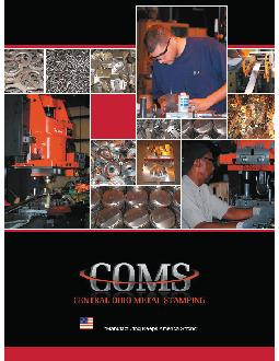 Your fullservice solution for metal stampings At COMS we go the extra mile to meet your needs for stamped parts and are fully equipped with the late model presses up to tons capacity coil feeds and s