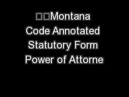 ��Montana Code Annotated Statutory Form Power of Attorne
