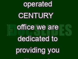 CENTURY  SELLER SERVICE PLEDGE  As an independently owned and operated CENTURY   office we are dedicated to providing you with service that is professional courteous and responsive in helping you mar