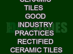 RECTIFIED CERAMIC TILES   GOOD INDUSTRY PRACTICES  RECTIFIED CERAMIC TILES