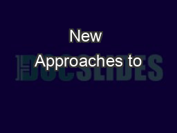 New Approaches to