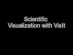 Scientific Visualization with VisIt