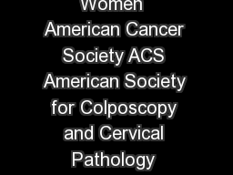 Cervical Cancer Screening Guidelines for AverageRisk Women  American Cancer Society ACS American Society for Colposcopy and Cervical Pathology ASCCP and American Society for Clinical Pathology ASCP