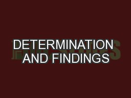 DETERMINATION AND FINDINGS