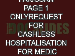 ASE FAX/SCAN PAGE 1 ONLYREQUEST FOR CASHLESS HOSPITALISATION FOR MEDIC