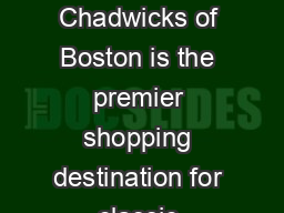 Chadwicks of Boston  metrostyle Package Insert Program Chadwicks of Boston is the premier shopping destination for classic womens apparel and shoes at value prices