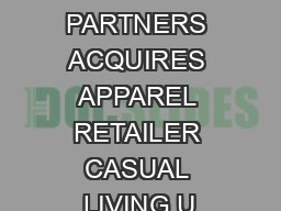 MONOMOY CAPITAL PARTNERS ACQUIRES APPAREL RETAILER CASUAL LIVING U