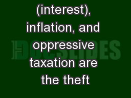 79.Usury (interest), inflation, and oppressive taxation are the theft