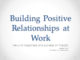 Building Positive Relationships at Work PowerPoint PPT Presentation