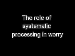 The role of systematic processing in worry