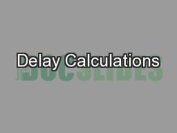 Delay Calculations PowerPoint PPT Presentation