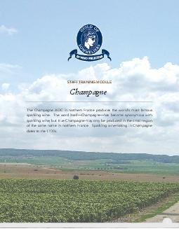 STAFF TRAINING MODULE The Champagne AOC in northern France produces the worlds most famous sparkling wine