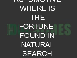 SEARCH  INDEX AUTOMOTIVE WHERE IS THE FORTUNE  FOUND IN NATURAL SEARCH JANUARY  PDF document - DocSlides