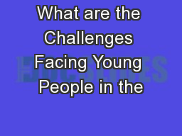What are the Challenges Facing Young People in the