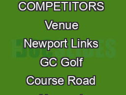 tEKZKWEDWKEW NEWPORT LINKS GOLF CLUB   SEPTEMBER INFORMATION FOR COMPETITORS Venue Newport Links GC Golf Course Road Newport Pembrokeshire SA NR Tel   Format The championship is a  hole Stroke Play e