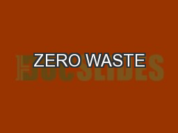 ZERO WASTE PowerPoint PPT Presentation