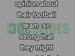 Tired of Playing Championship Manager Many people have a strong opinion about their football team  so strong that they might even wish that they were rich enough to buy the club and start making deci PowerPoint PPT Presentation