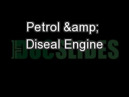 Petrol & Diseal Engine PowerPoint PPT Presentation