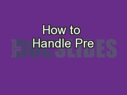 How to Handle Pre