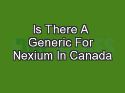 Is There A Generic For Nexium In Canada