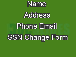 Name Address Phone Email SSN Change Form