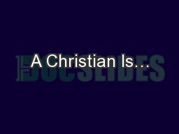 A Christian Is…
