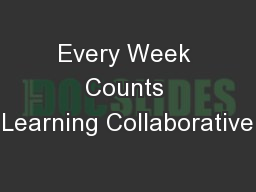 Every Week Counts Learning Collaborative