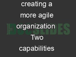Talent  Organization Change Management Driving successful change and creating a more agile organization  Two capabilities are equally important managing specific change journeys with speed and agilit