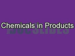 Chemicals in Products PowerPoint PPT Presentation